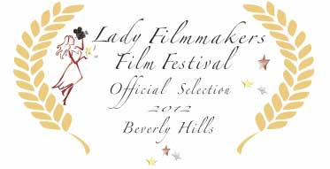 Lady Filmmakers Film Festival 2012 - Official Selection